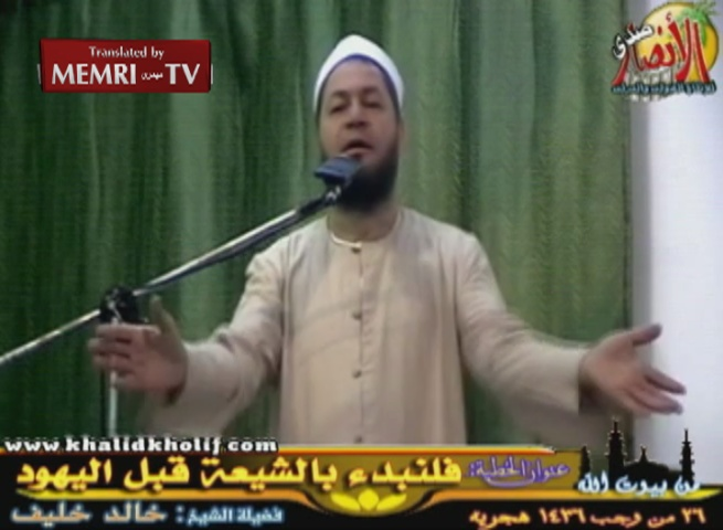 Egyptian Sheik Khaled Kholif: We Must Commence Our War with the Shiites