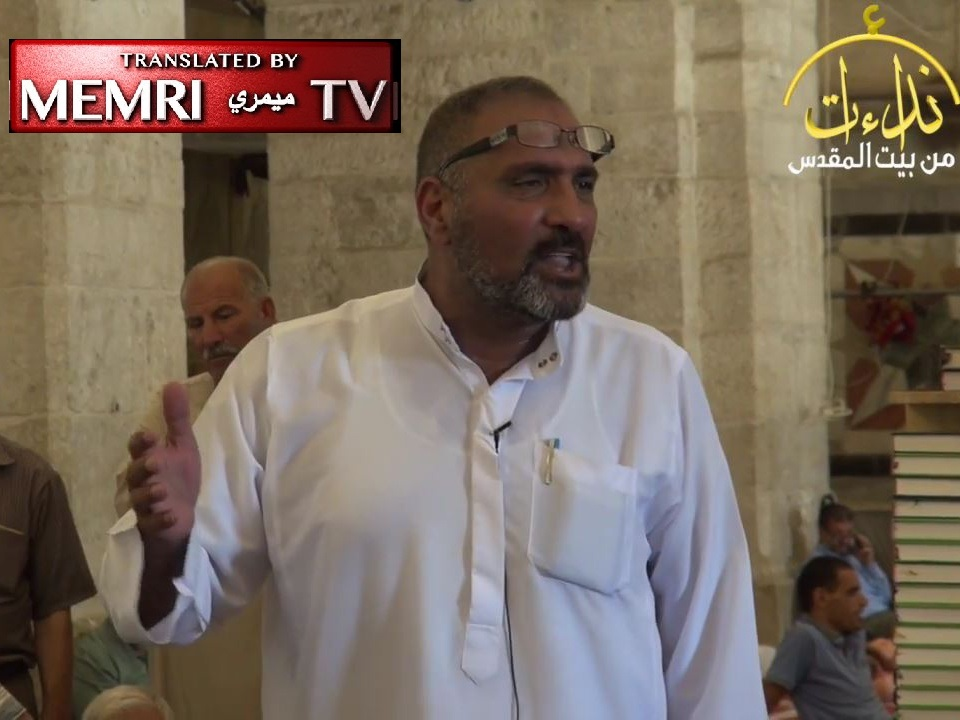 Palestinian Cleric Abdallah Ayed in an Al-Aqsa Mosque Address: Oh Allah, Blow Up the Capitals and Planes of U.S. and Russia